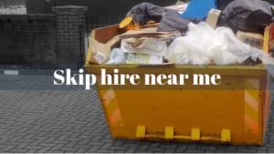 Skip hire near me