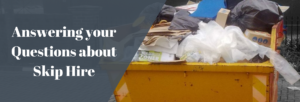 Answering your questions about skip hire