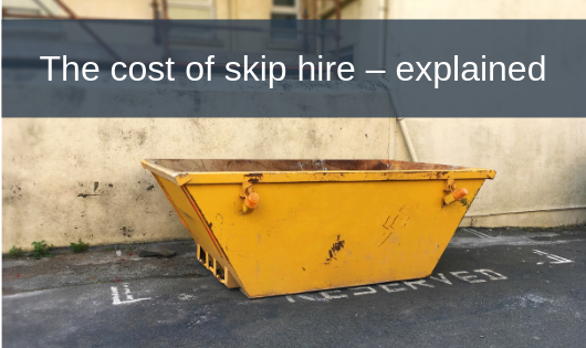 The cost of skip hire – explained