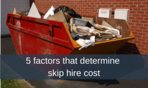 5 factors that determine skip hire cost