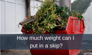 How much weight can I put in a skip?