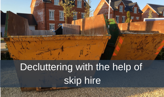 Decluttering with the help of skip hire