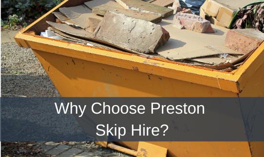 Why Choose Preston Skip Hire
