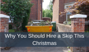 Why You Should Hire a Skip This Christmas