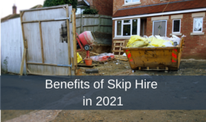 Benefits of Skip Hire in 2021